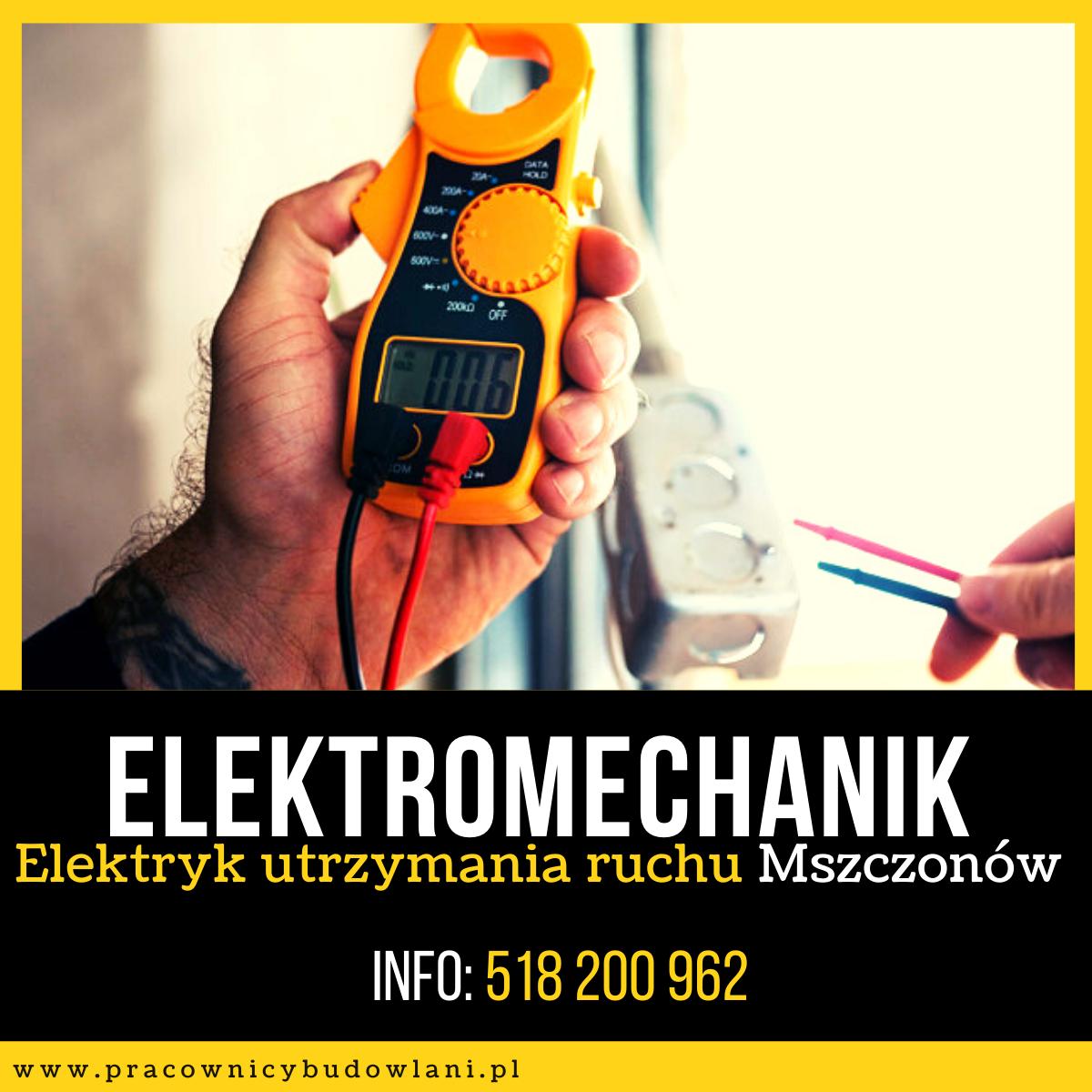 Elektromechanik elektryk lub technik utrzymania ruchu   mszczonów