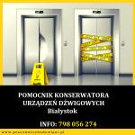 Pomocnik Konserwatora Urządzeń Dźwigowych – Białystok